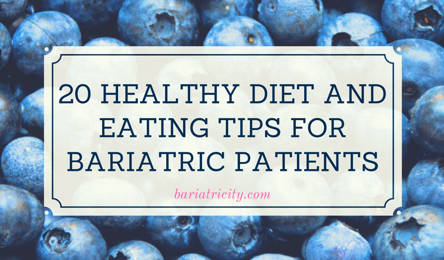20 Healthy Diet and Eating Tips For Bariatric Patients
